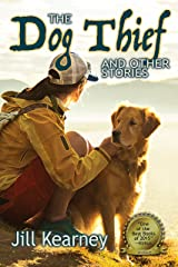 The Dog Thief and Other Stories Kindle Edition