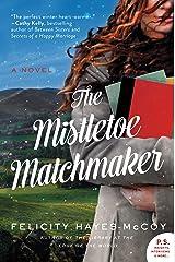 The Mistletoe Matchmaker: A Novel (Finfarran Peninsula Book 3) Kindle Edition