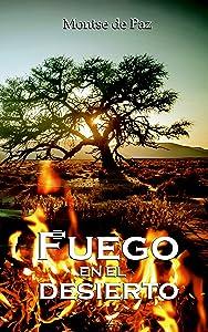 Fuego en el desierto (Spanish Edition)