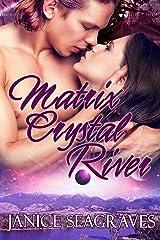 Matrix Crystal River: Matrix Crystals Book Three Kindle Edition