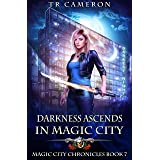Darkness Ascends in Magic City (Magic City Chronicles Book 7)