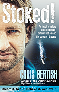 Amazon making mavericks the memoir of a surfing legend ebook stoked an inspiring story about courage determination and the power of dreams fandeluxe PDF