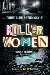 Killer Women: Crime Club Anthology #1 Kindle Edition