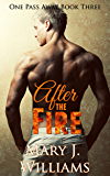 After The Fire (One Pass Away Book 3)
