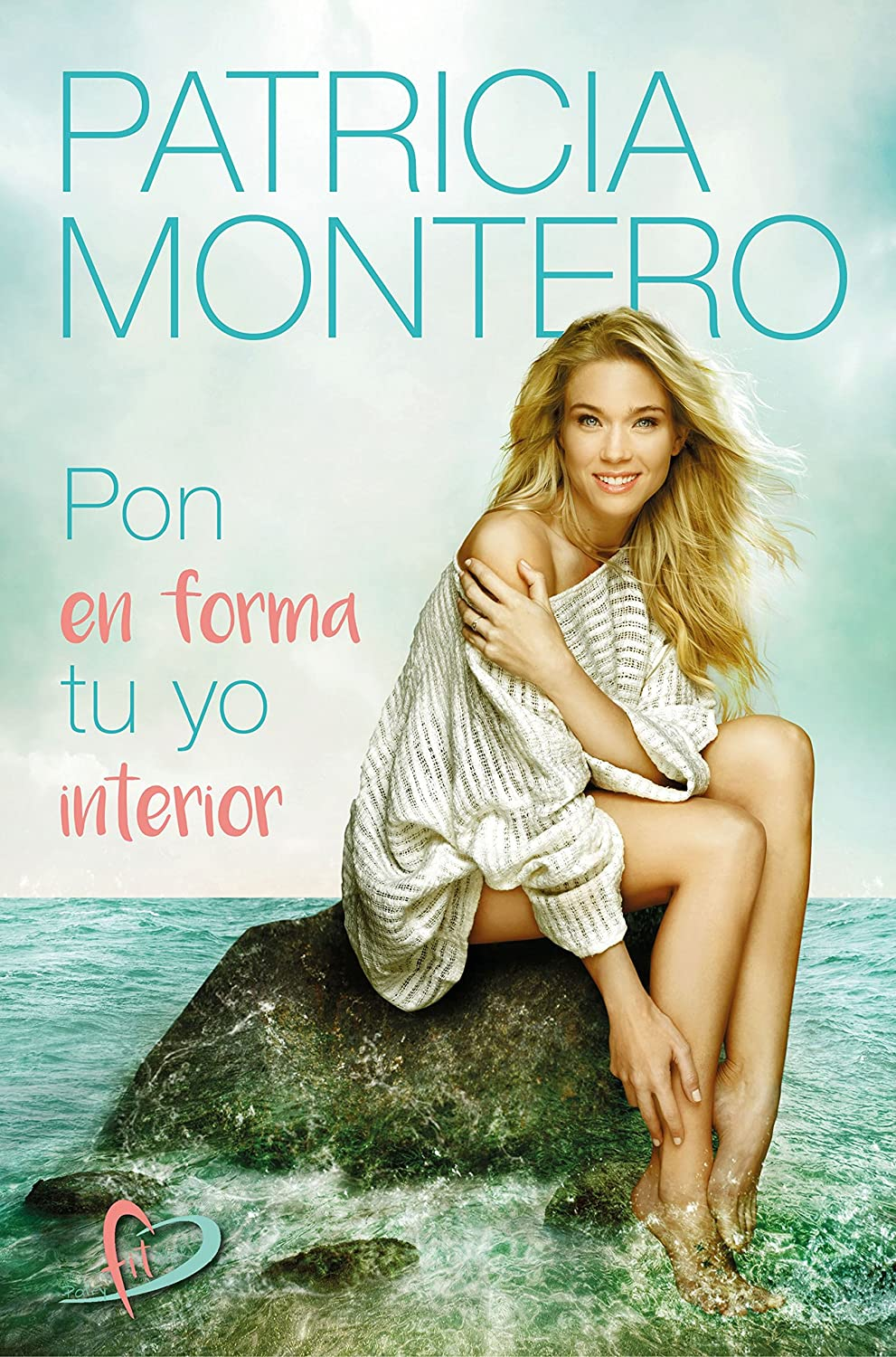 Pon en forma tu yo interior eBook: Montero, Patricia: Amazon.es ...
