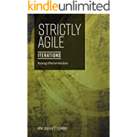Strictly Agile - Iterations: Run effective iterations