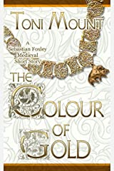 The Colour of Gold: A Sebastian Foxley Medieval Short Story (Sebastian Foxley Medieval Mystery Book 2) Kindle Edition