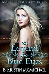 The Legend of the Blue Eyes (The Blue Eyes Trilogy Book 1) Kindle Edition
