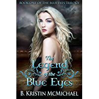 The Legend of the Blue Eyes (The Blue Eyes Trilogy Book 1) (English Edition)