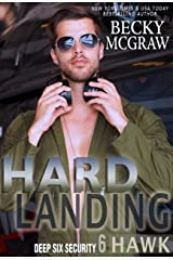 Hard Landing: Deep Six Security Book 6 Kindle Edition