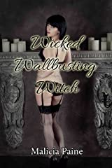 Wicked Wallbusting Witch (A Haunted Mansion, an Ancient Curse, and CBT Femdom! Book 1) Kindle Edition