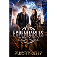 Expendables: A Young Adult Dystopian Novel (The Wall Series Book 1) (English Edition)
