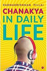 Chanakya in Daily Life Kindle Edition