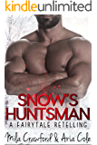 Snow's Huntsman: A Fairytale Retelling