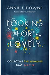 Looking for Lovely: Collecting Moments that Matter Kindle Edition