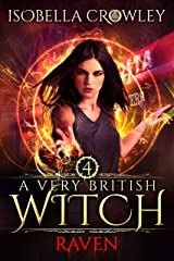 Raven (A Very British Witch Book 4) Kindle Edition