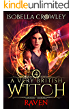 Raven (A Very British Witch Book 4)