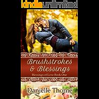 Brushstrokes and Blessings (Blessings of Love Book 1)
