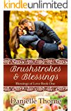 Brushstrokes and Blessings (Blessings of Love Book 1)