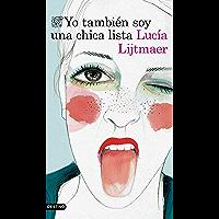 Yo también soy una chica lista (Spanish Edition)