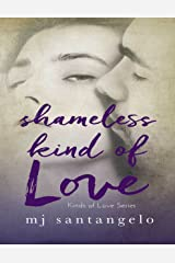 Shameless Kind of Love: Kinds of Love Series Kindle Edition
