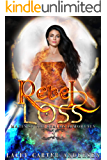 Rebel Loss: An Angel Reverse Harem Romance (Mates of the Realms: Immortals Book 3)
