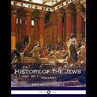 History of the Jews: Volume I (English Edition)