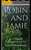 Robin and Jamie 23 (An Original Fairytale Book 8)