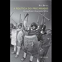 A política do precariado: Do populismo à hegemonia lulista (Coleção Mundo do Trabalho)