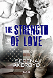 The Strength of Love (The Luck of Love Book 3)