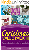 Christmas Value Pack III – 200 Christmas Cookie Recipes – Chocolate Cookies, Thumbprint Cookies, Spritz Cookies and…