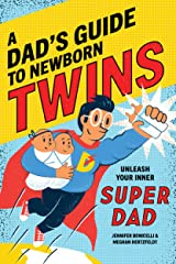 A Dad's Guide to Newborn Twins: Unleash Your Inner Super Dad Kindle Edition