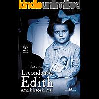 Escondendo Edith: Uma história real (Relatos de Guerra)