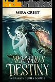 Mermaid's Destiny: Mermaid & Dragon Shifter Epic Fantasy Series (Meragon Book 1)