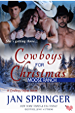 Cowboys for Christmas: Moose Ranch ~  A MFMM Romance Menage Western Contemporary Series (Cowboys Online Book 1) (English Edition)