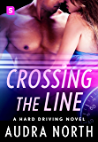 Crossing the Line: A Hard Driving Novel