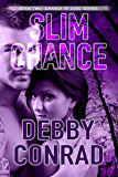 SLIM CHANCE (CHANCE AT LOVE Book 2)