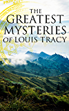 The Greatest Mysteries of Louis Tracy: 14 Novels in One Edition:Detectives White & Furneaux Mysteries, The Albert Gate Mystery, The Stowmarket Mystery, ... Disappearance, The Late Tenant & more