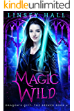 Magic Wild (Dragon's Gift: The Seeker Book 4)