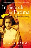 In Search of Fatima: A Palestinian Story - 2nd edition