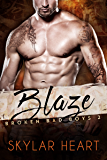 Blaze (Broken Bad Boys 2): New Adult Second Chance Bad Boy Romance