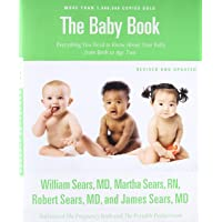 The Baby Book, Revised Edition: Everything You Need to Know About Your Baby from...