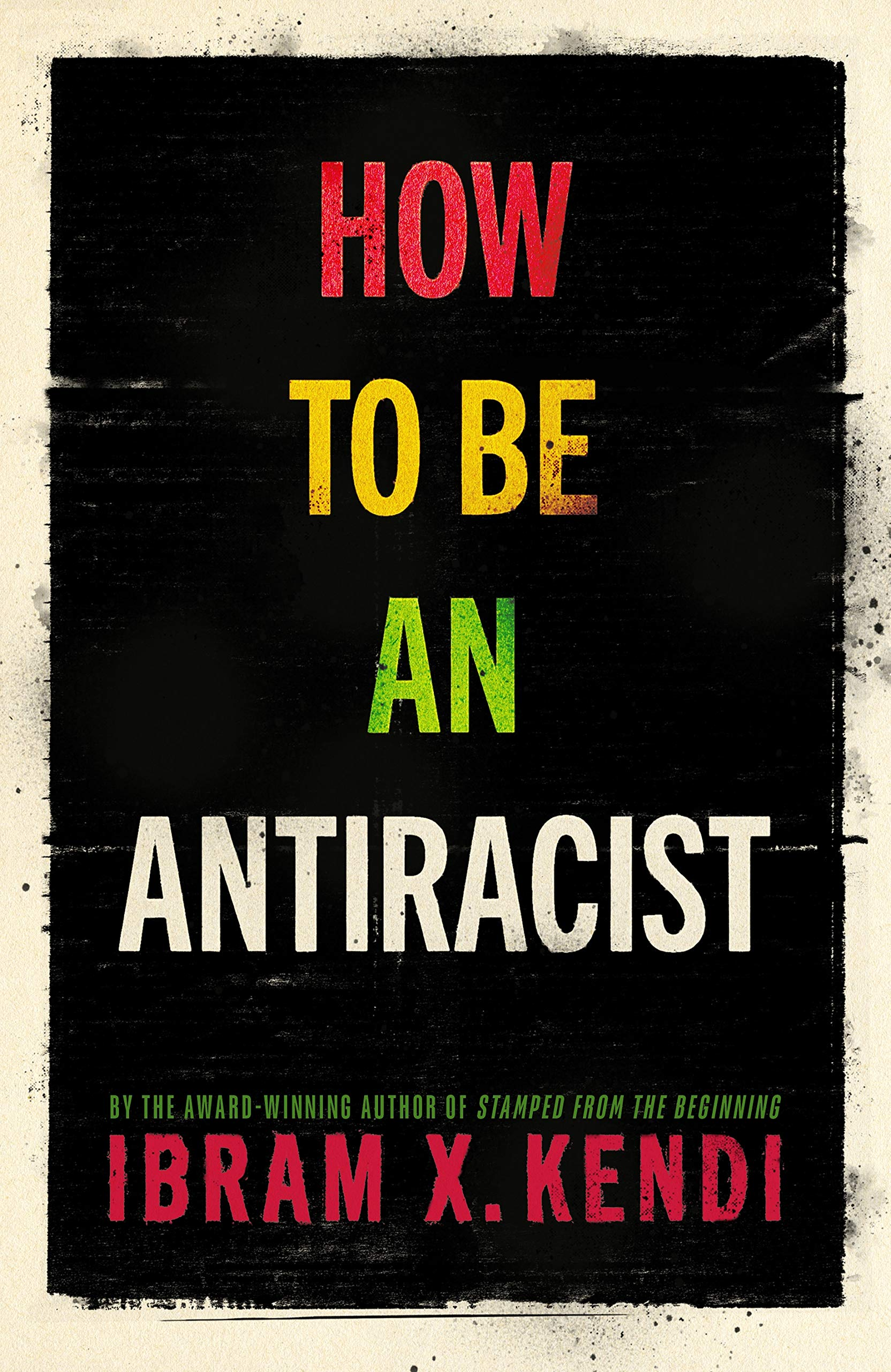 Amazon.com: How To Be an Antiracist (9781847925992): Ibram X ...