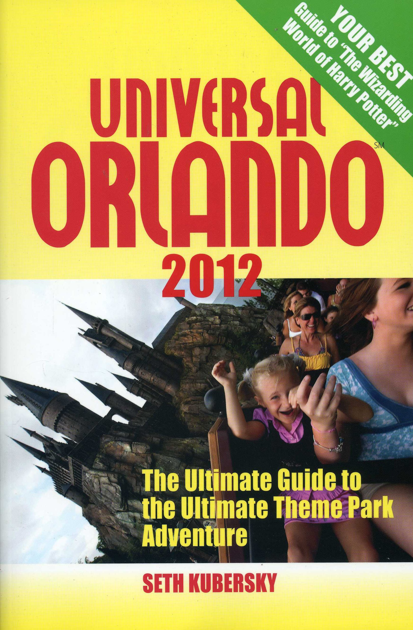 8c0ac8c5860 Universal Orlando 2012: The Ultimate Guide to the Ultimate Theme ...