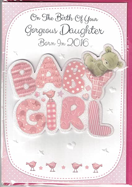 New baby girl card born in 2016 congratulations on the birth of new baby girl card born in 2016 congratulations on the birth of your daughter lovely quality card to celebrate the birth of a new baby m4hsunfo