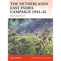 The Netherlands East Indies Campaign 1941–42: Japan's Quest for Oil