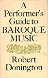 A Performer's Guide to Baroque Music