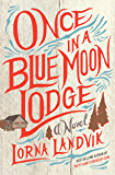 Once in a Blue Moon Lodge: A Novel