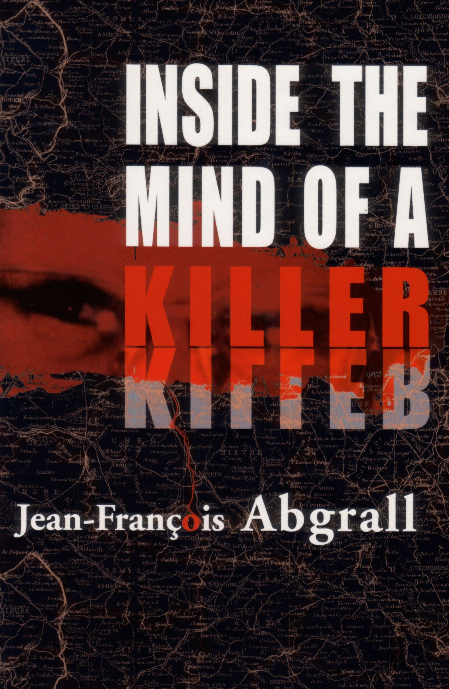 Inside the Mind of a Killer by Brand: Profile Books