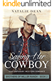 Saving Her Cowboy: Contemporary Western Romance (Brothers of Miller Ranch Book 2)